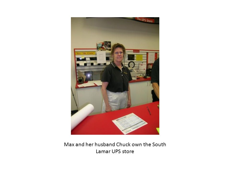 Max and her husband Chuck own the South Lamar UPS store