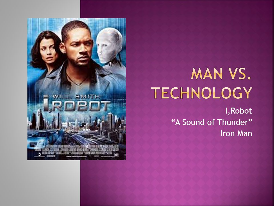 I,Robot A Sound of Thunder Iron Man