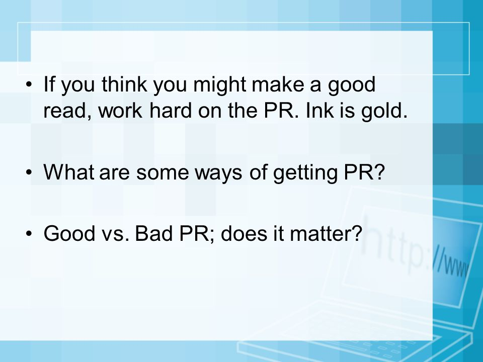 If you think you might make a good read, work hard on the PR.