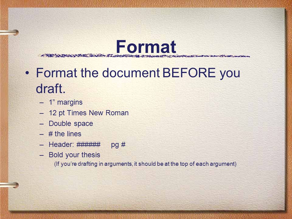 Format Format the document BEFORE you draft.