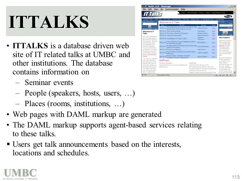 UMBC an Honors University in Maryland 113 ITTALKS ITTALKS is a database driven web site of IT related talks at UMBC and other institutions. The databa