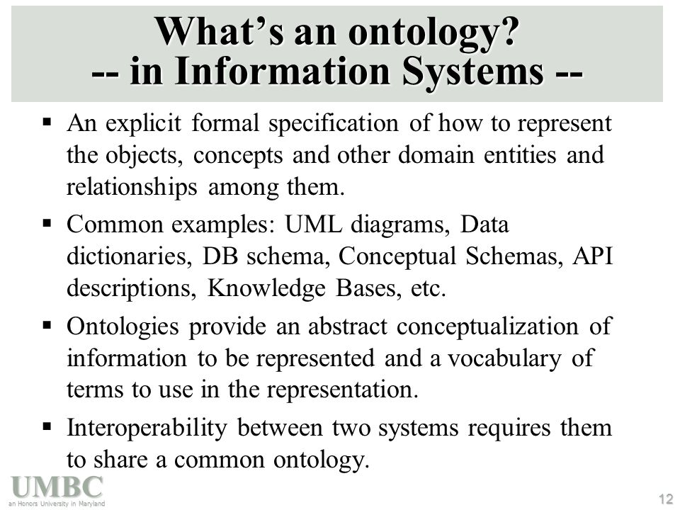UMBC an Honors University in Maryland 12 What's an ontology.