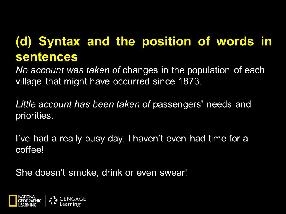 (d) Syntax and the position of words in sentences No account was taken of changes in the population of each village that might have occurred since 187