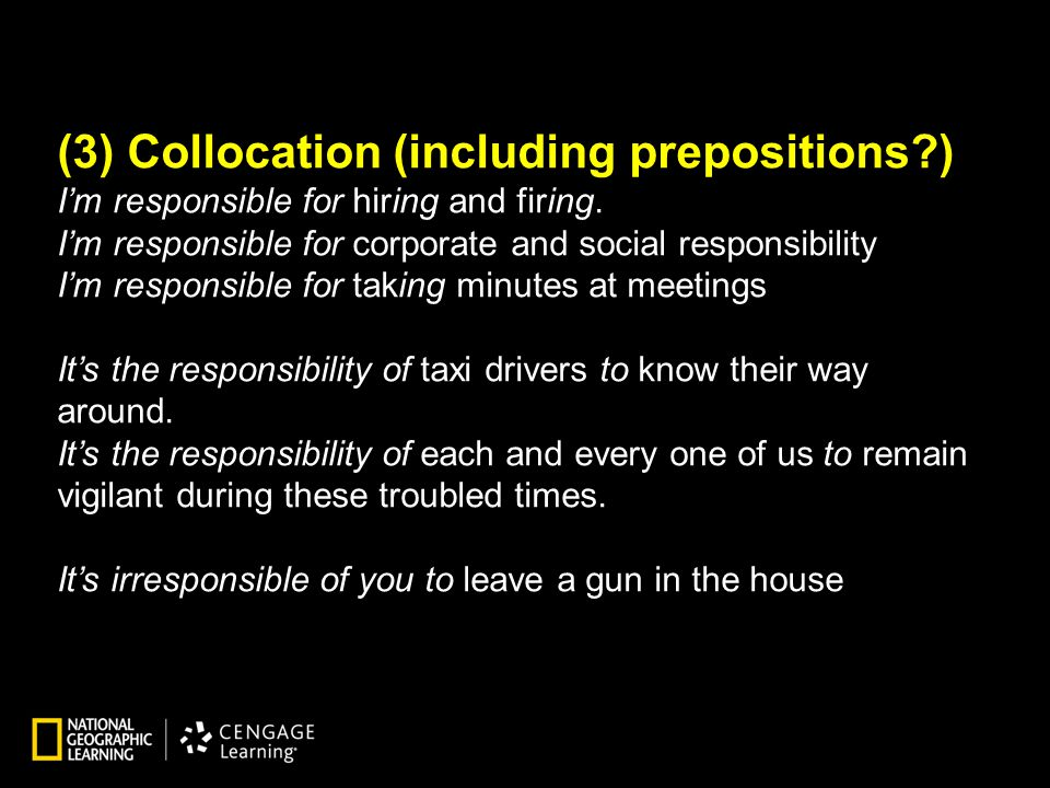 (3) Collocation (including prepositions?) I'm responsible for hiring and firing.