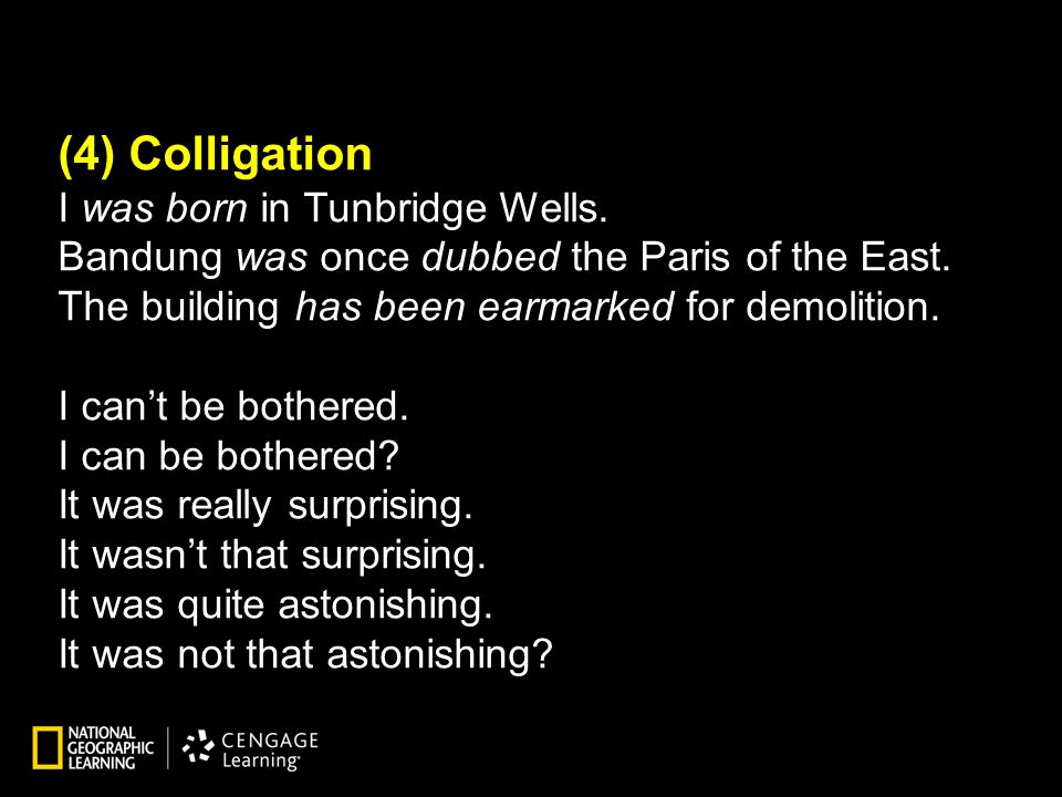 (4) Colligation I was born in Tunbridge Wells. Bandung was once dubbed the Paris of the East.