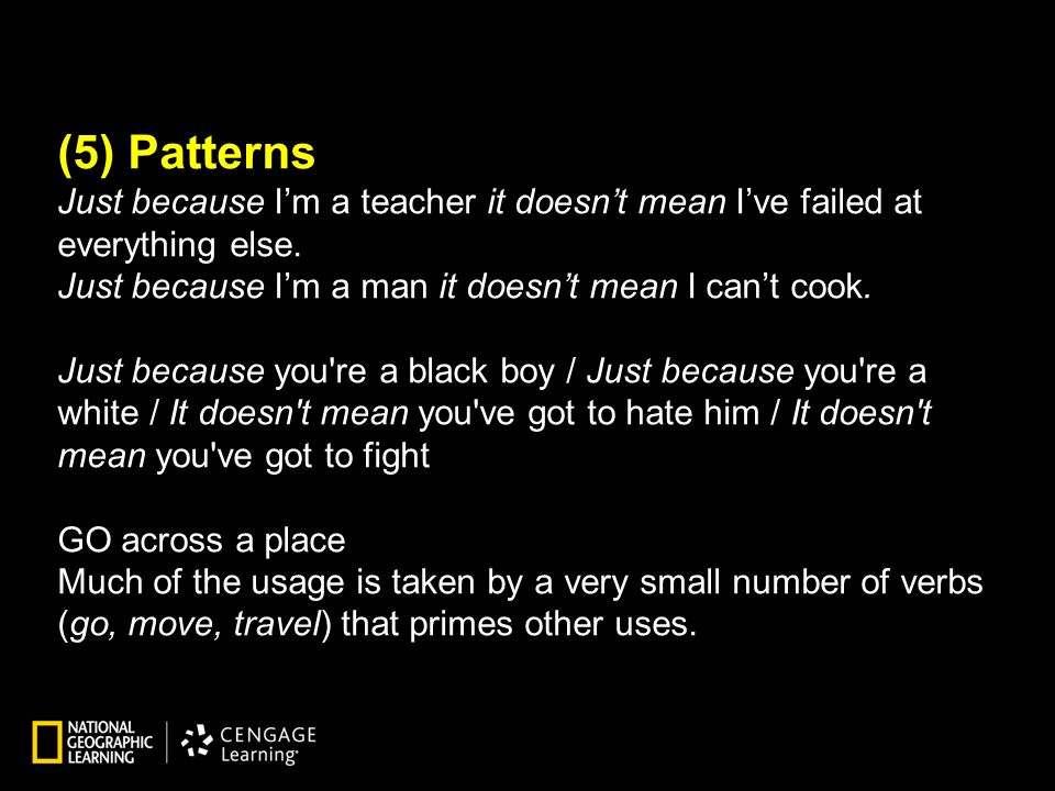 (5) Patterns Just because I'm a teacher it doesn't mean I've failed at everything else.