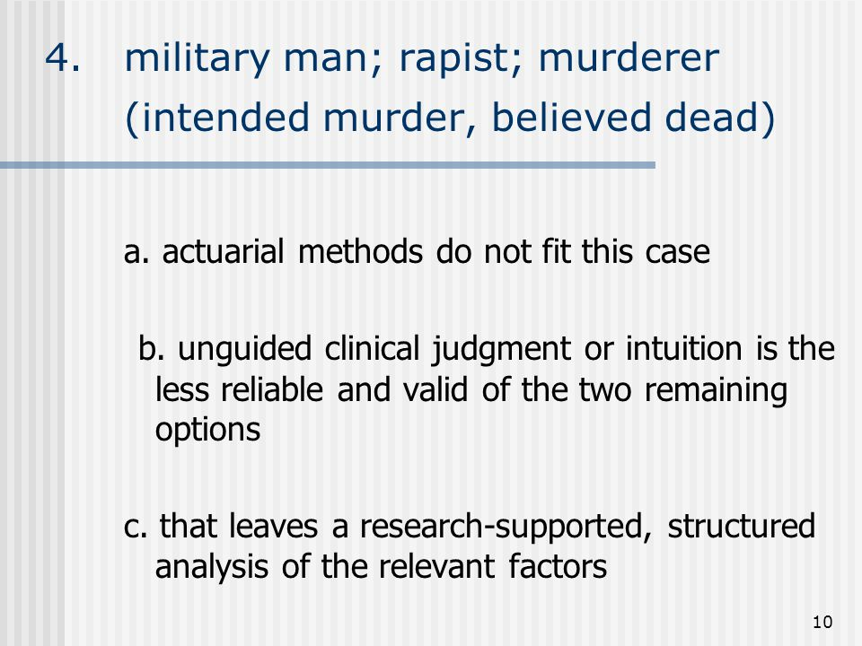 10 4. military man; rapist; murderer (intended murder, believed dead) a.