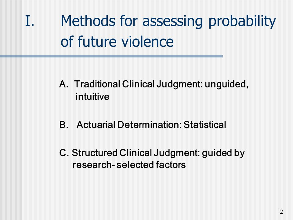 2 I.Methods for assessing probability of future violence A.