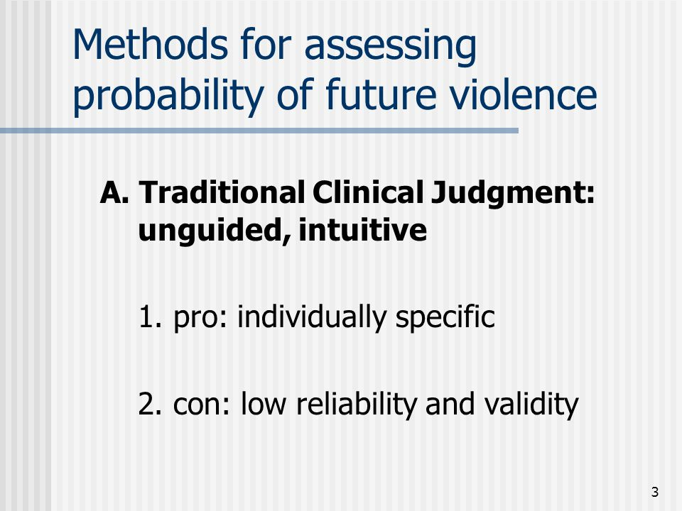 3 Methods for assessing probability of future violence A.