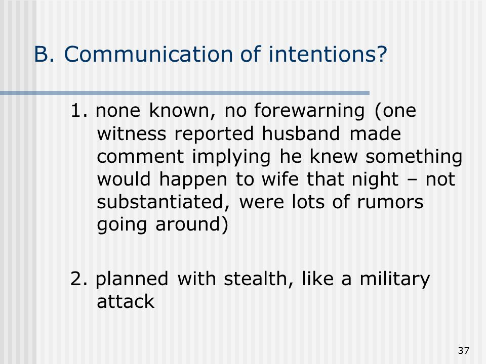 37 B. Communication of intentions. 1.
