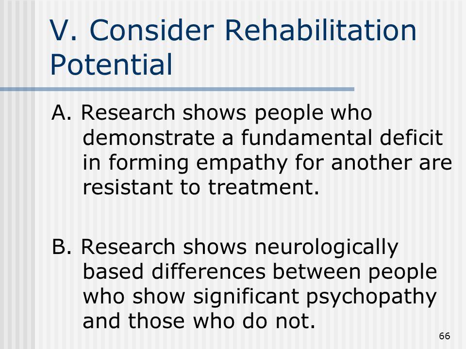 66 V. Consider Rehabilitation Potential A.