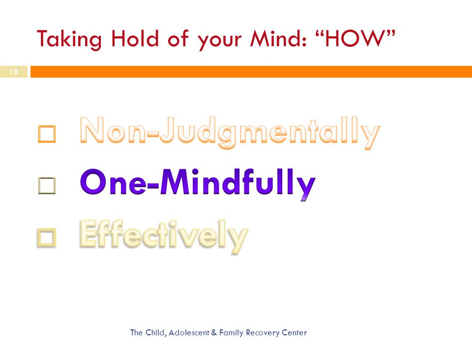 Taking Hold of your Mind: HOW The Child, Adolescent & Family Recovery Center 12