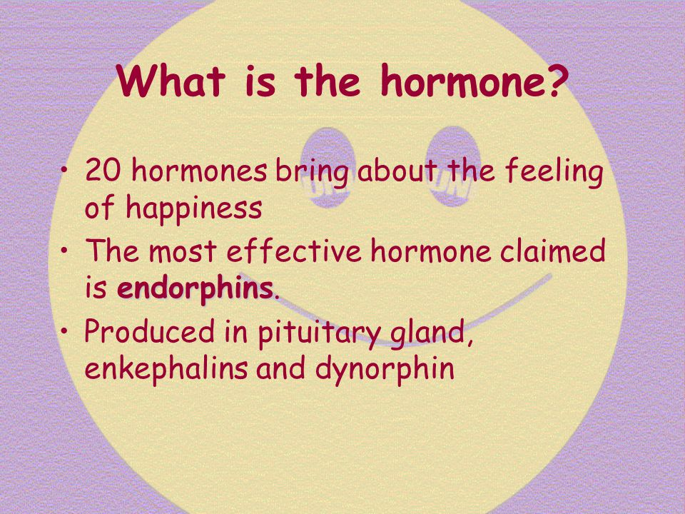 What is the hormone? 20 hormones bring about the feeling of happiness endorphinsThe most effective hormone claimed is endorphins. Produced in pituitar