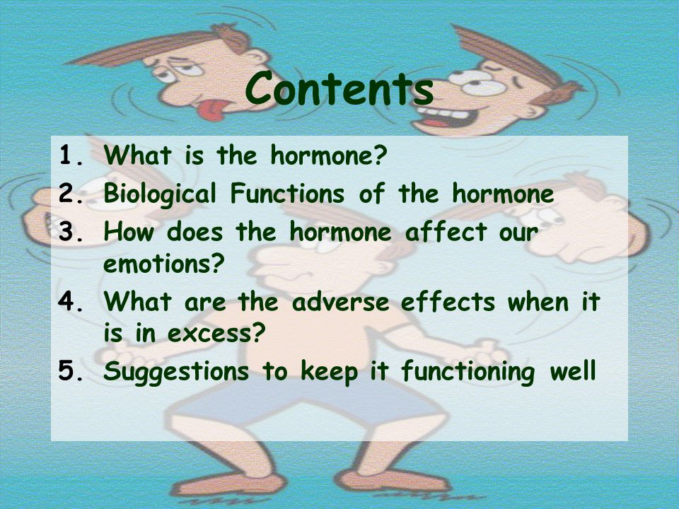 What is the hormone? Cortisol secreted by the adrenal glands