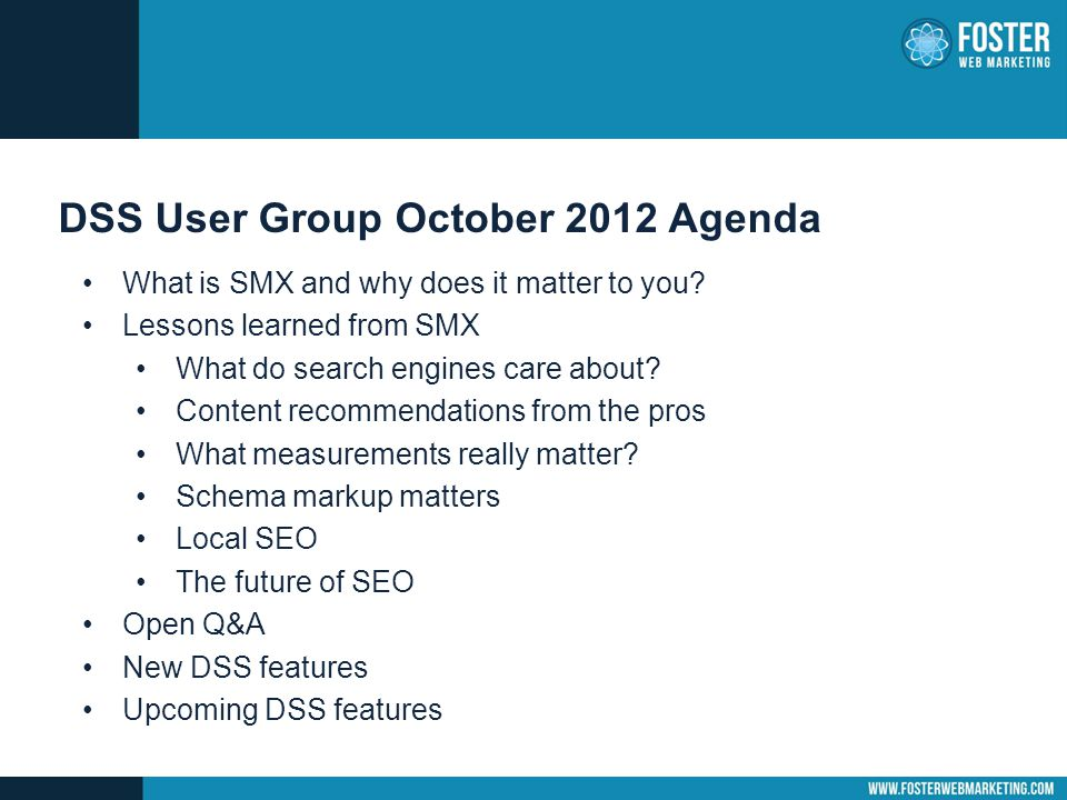 DSS User Group October 2012 Agenda What is SMX and why does it matter to you.