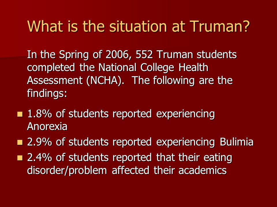 What is the situation at Truman.