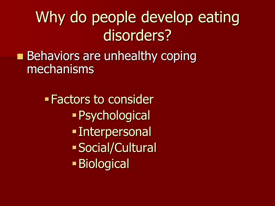 Why do people develop eating disorders.