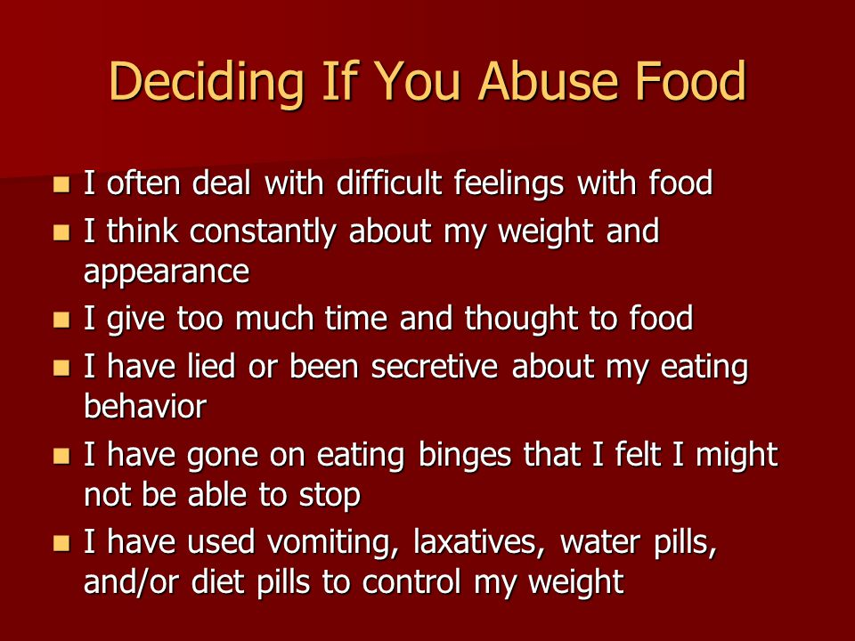 Deciding If You Abuse Food I often deal with difficult feelings with food I often deal with difficult feelings with food I think constantly about my w