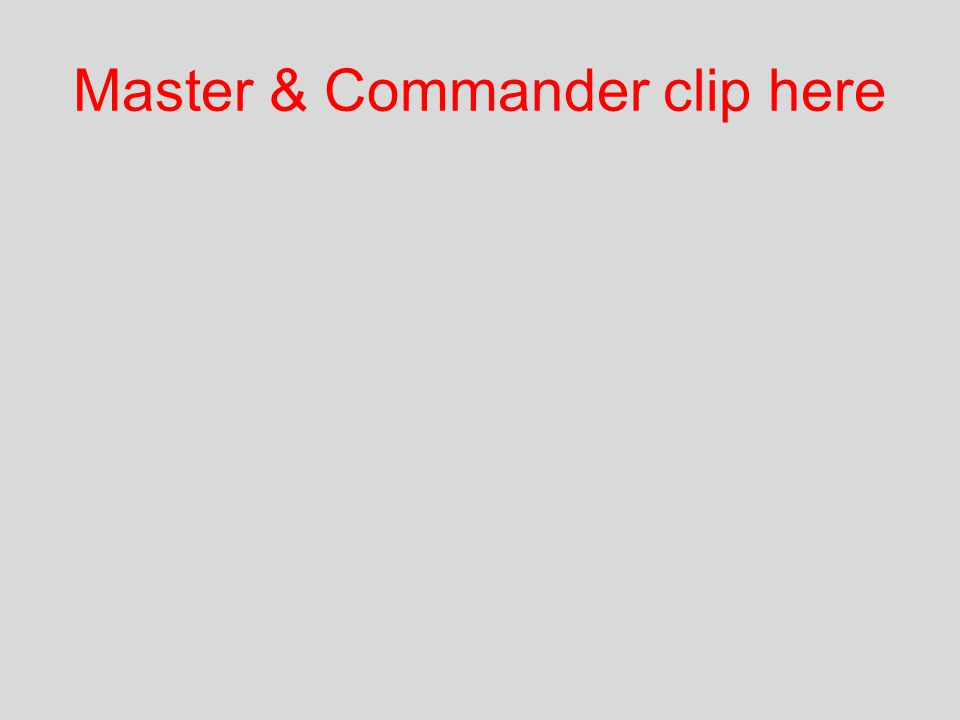 Master & Commander clip here