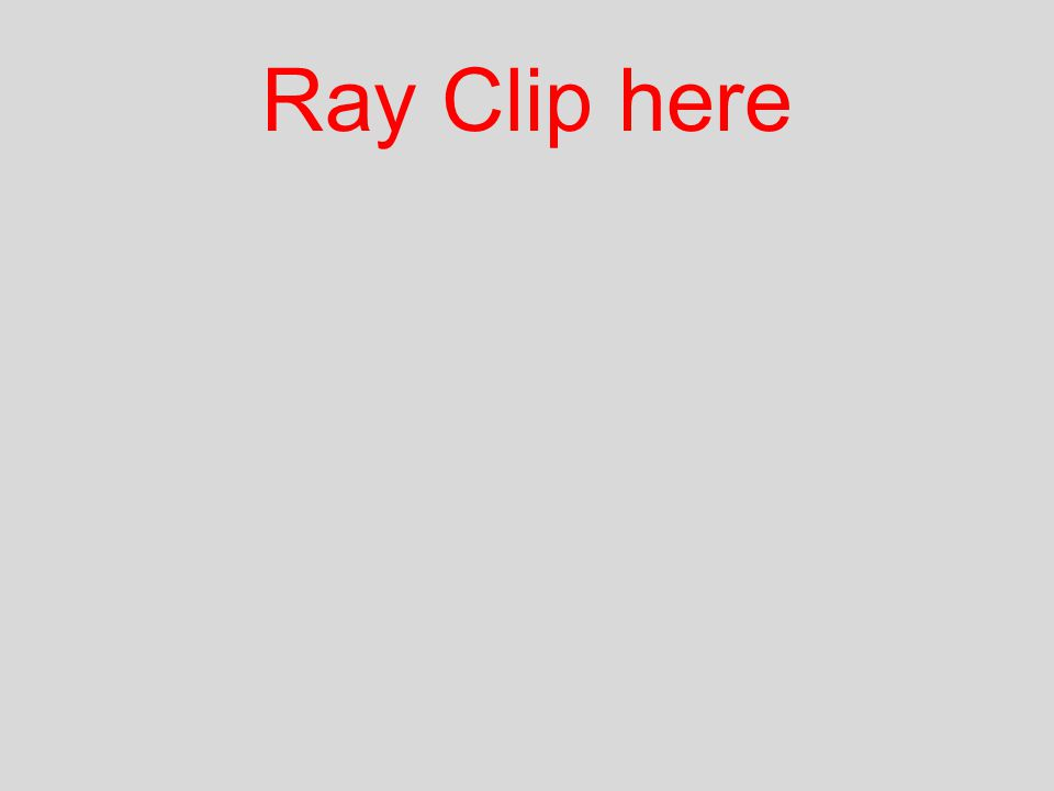 Ray Clip here