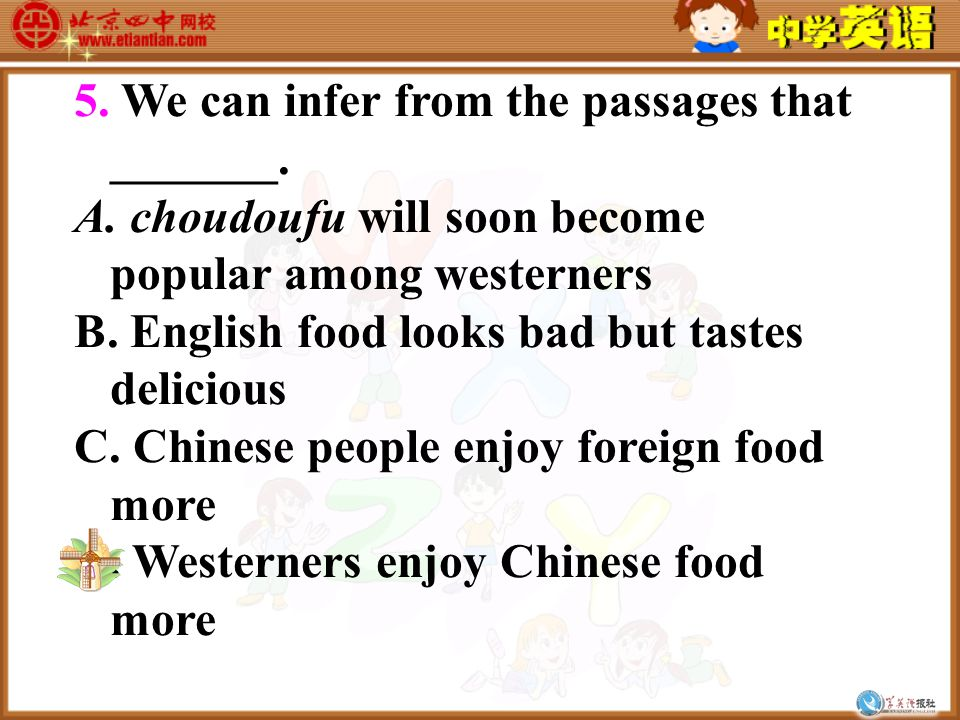 4. The purpose of Passage 2 is to ______. A. tell about English food culture B.