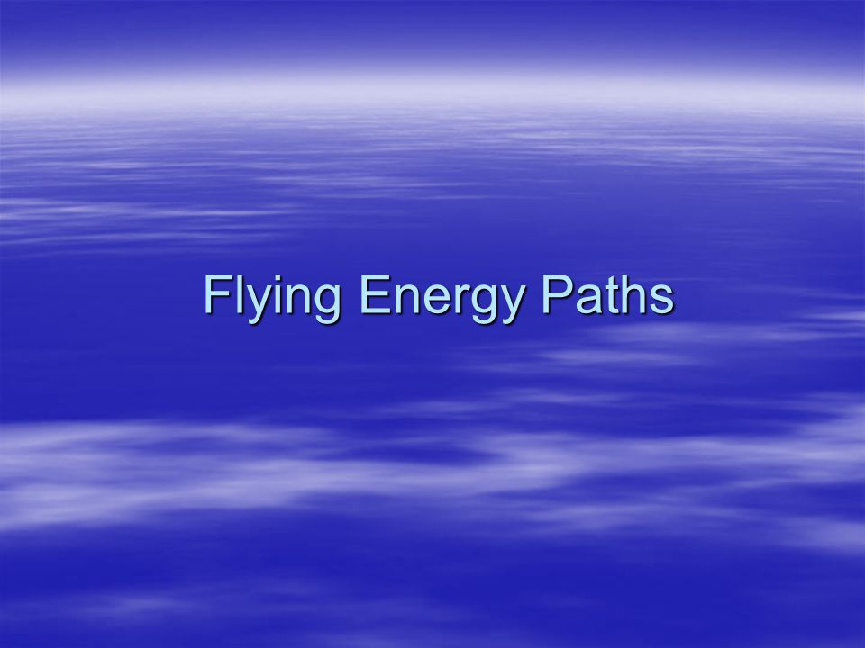 Flying Energy Paths