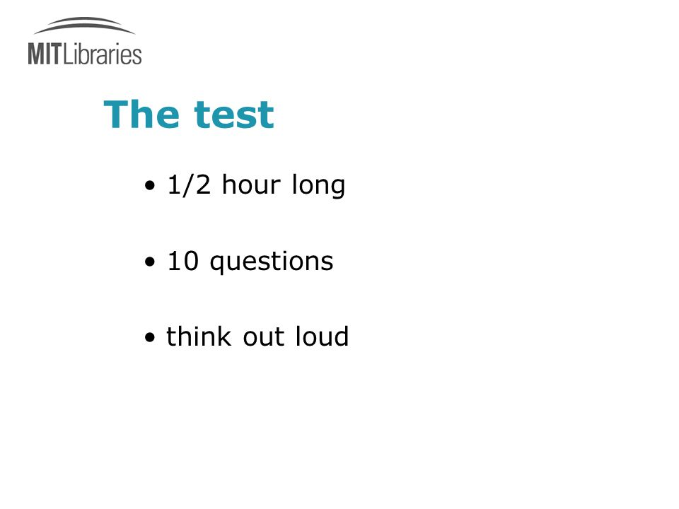 The test 1/2 hour long 10 questions think out loud