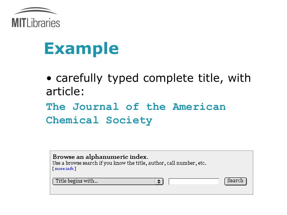 Example carefully typed complete title, with article: The Journal of the American Chemical Society