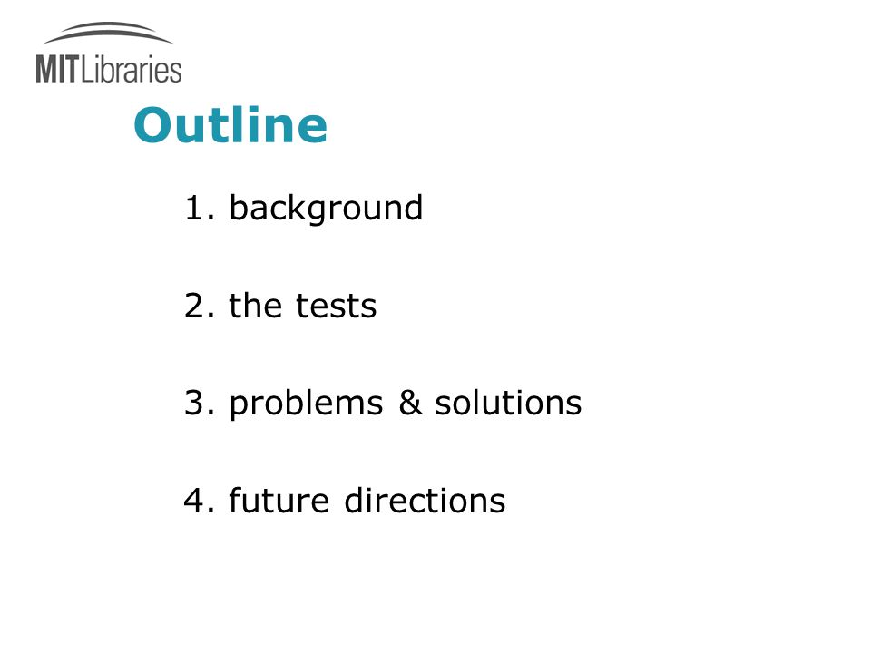 Outline 1. background 2. the tests 3. problems & solutions 4. future directions