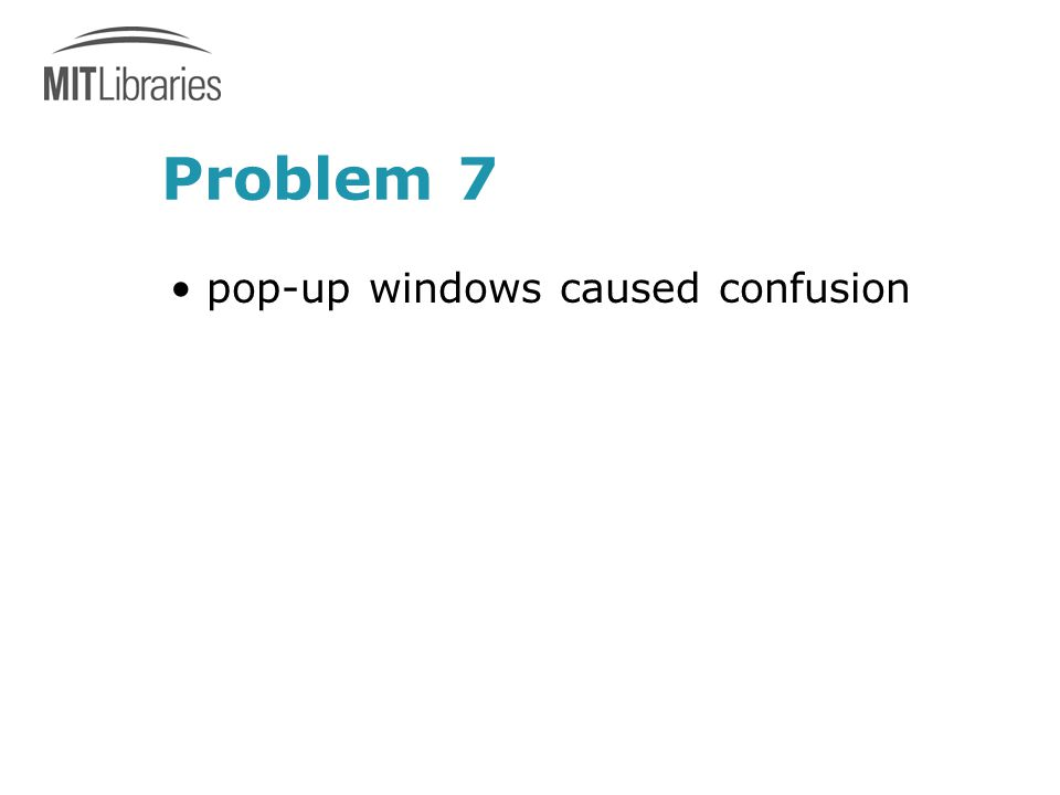 Problem 7 pop-up windows caused confusion