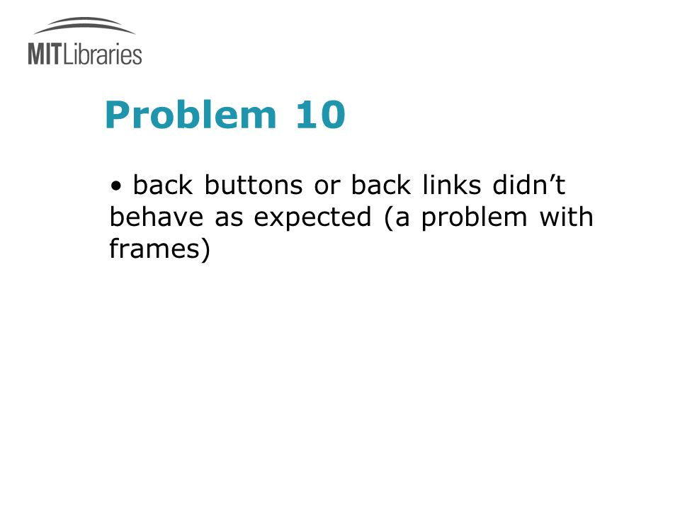 Problem 10 back buttons or back links didn't behave as expected (a problem with frames)