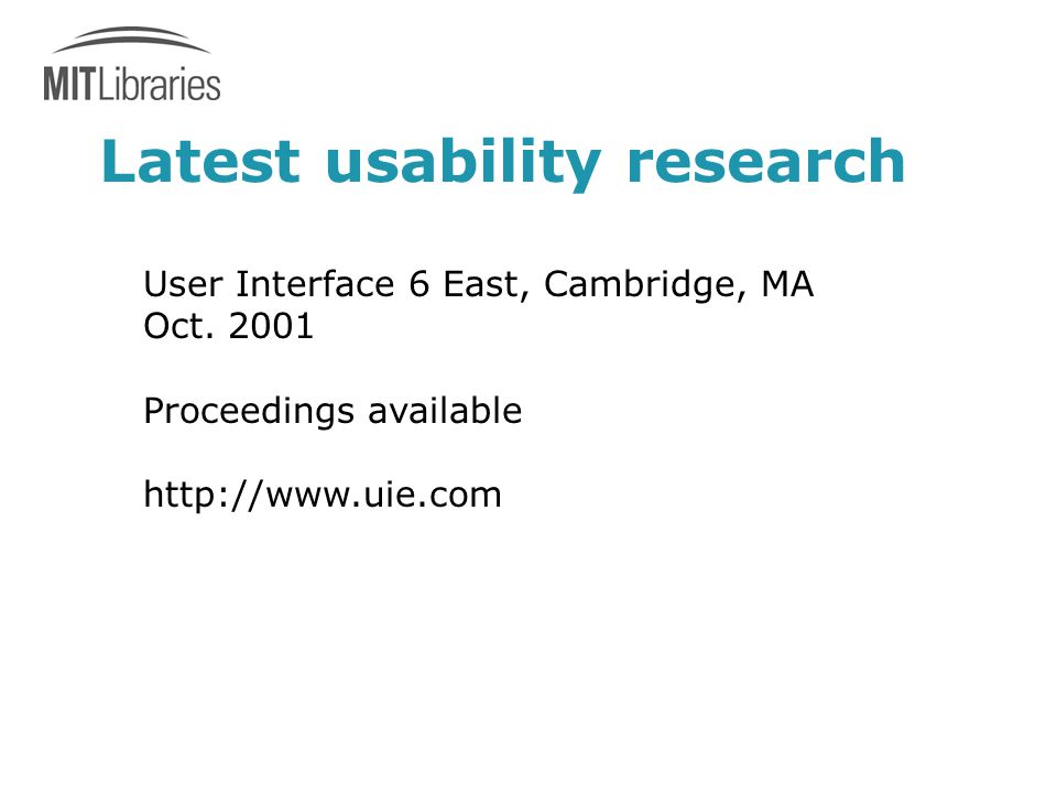 Latest usability research User Interface 6 East, Cambridge, MA Oct.