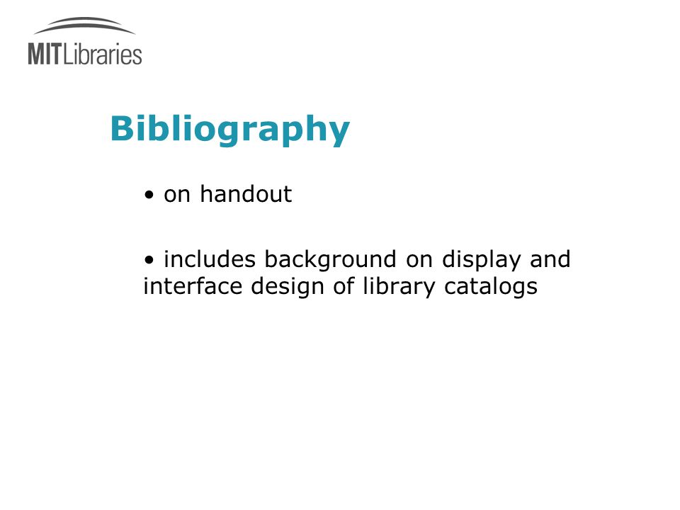 Bibliography on handout includes background on display and interface design of library catalogs