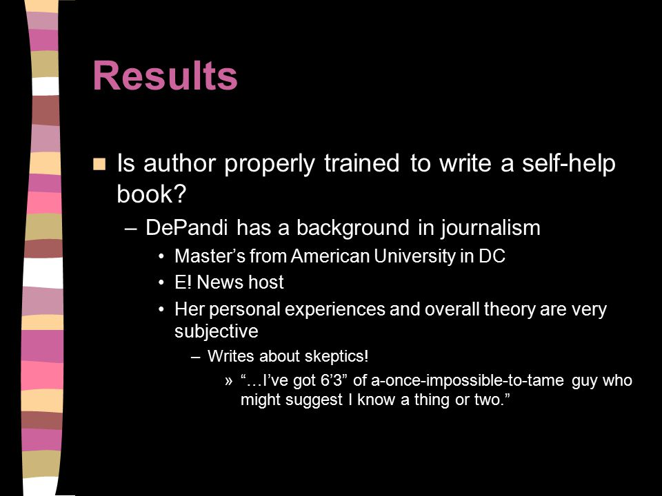 Results Is author properly trained to write a self-help book.