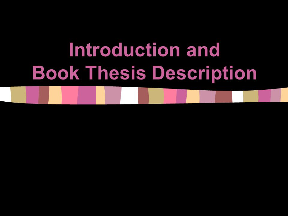 Introduction and Book Thesis Description