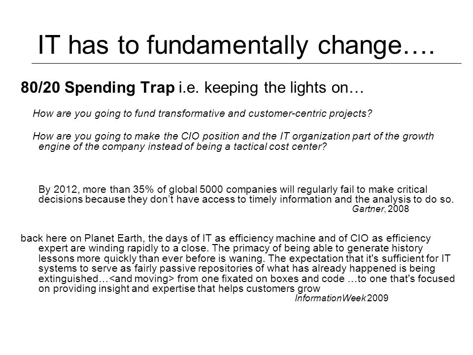 IT has to fundamentally change…. 80/20 Spending Trap i.e.