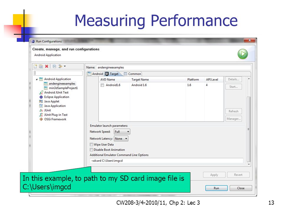 CW208-3/4-2010/11, Chp 2: Lec 313 Measuring Performance In this example, to path to my SD card image file is C:\Users\imgcd