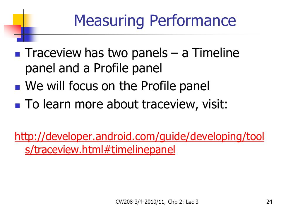CW208-3/4-2010/11, Chp 2: Lec 324 Measuring Performance Traceview has two panels – a Timeline panel and a Profile panel We will focus on the Profile p
