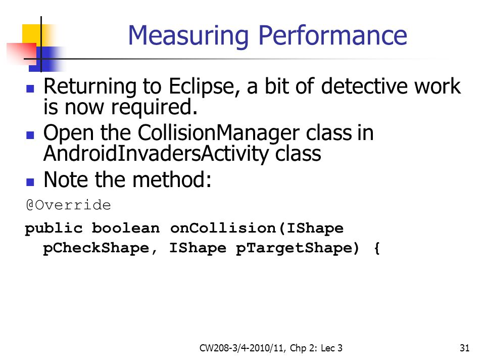 CW208-3/4-2010/11, Chp 2: Lec 331 Measuring Performance Returning to Eclipse, a bit of detective work is now required.