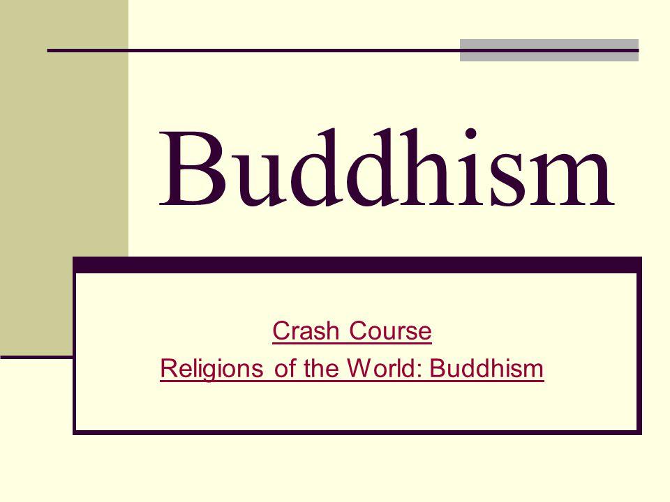 Buddhism Crash Course Religions of the World: Buddhism