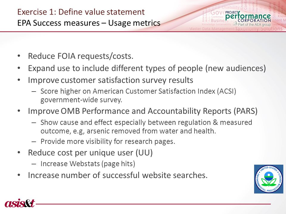 Exercise 1: Define value statement EPA Success measures – Usage metrics Reduce FOIA requests/costs.