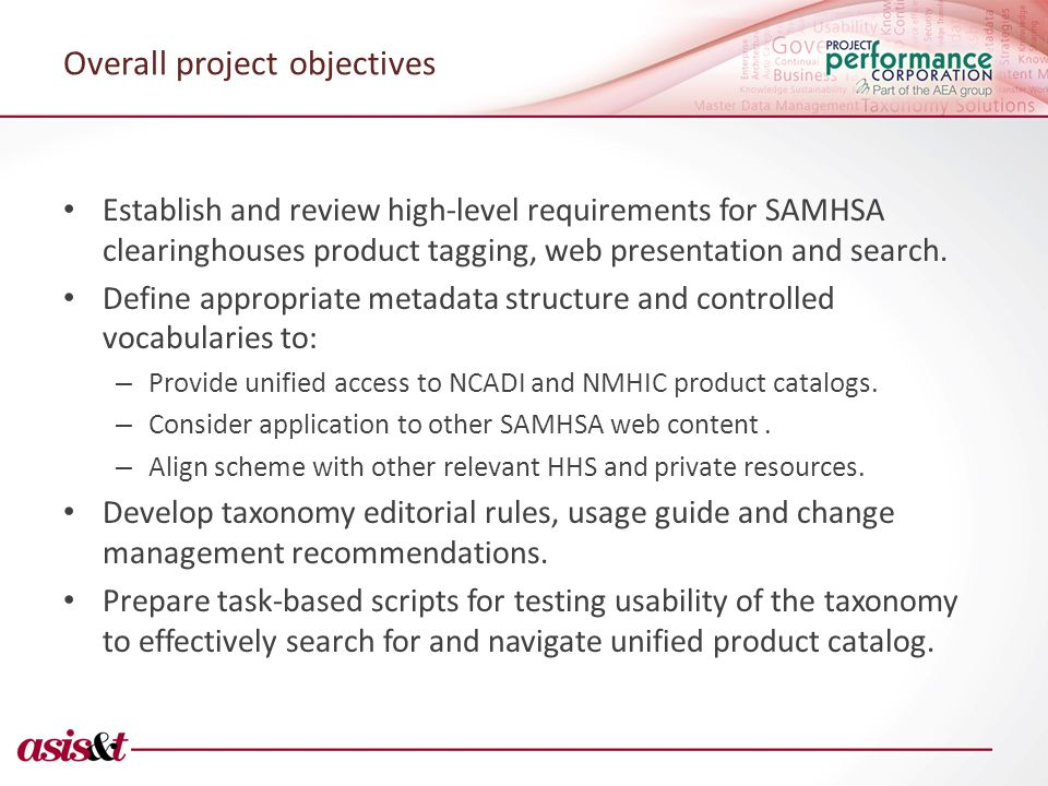 Overall project objectives Establish and review high-level requirements for SAMHSA clearinghouses product tagging, web presentation and search.