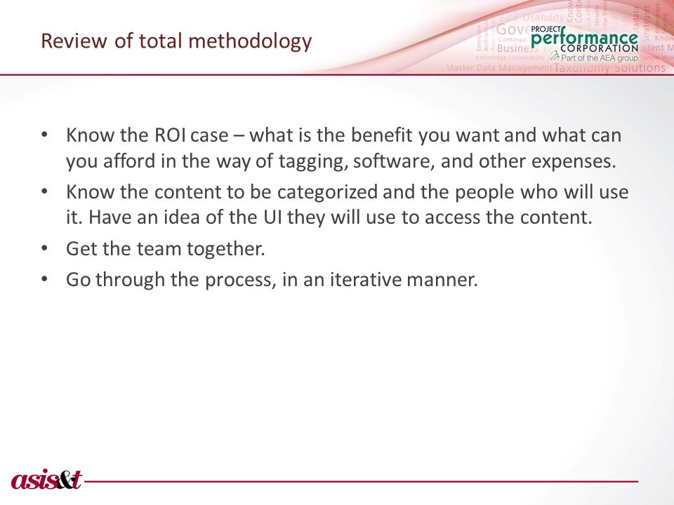Review of total methodology Know the ROI case – what is the benefit you want and what can you afford in the way of tagging, software, and other expenses.