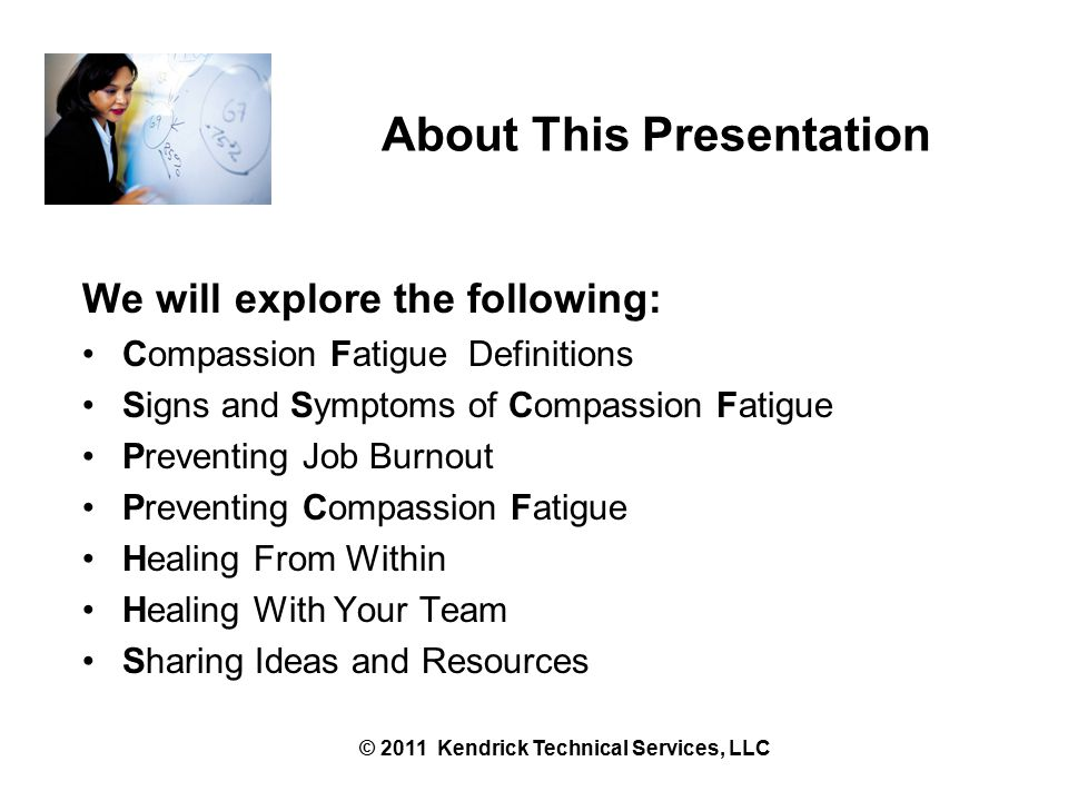 Our Goal Is To Prevent Compassion Fatigue To Enable Us to Keep the Candle Lit Without Getting Burned © 2011 Kendrick Technical Services, LLC