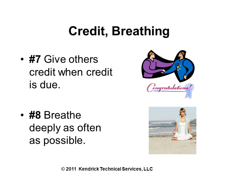 Credit, Breathing #7 Give others credit when credit is due.