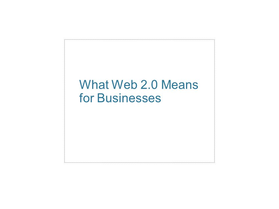 What Web 2.0 Means for Businesses