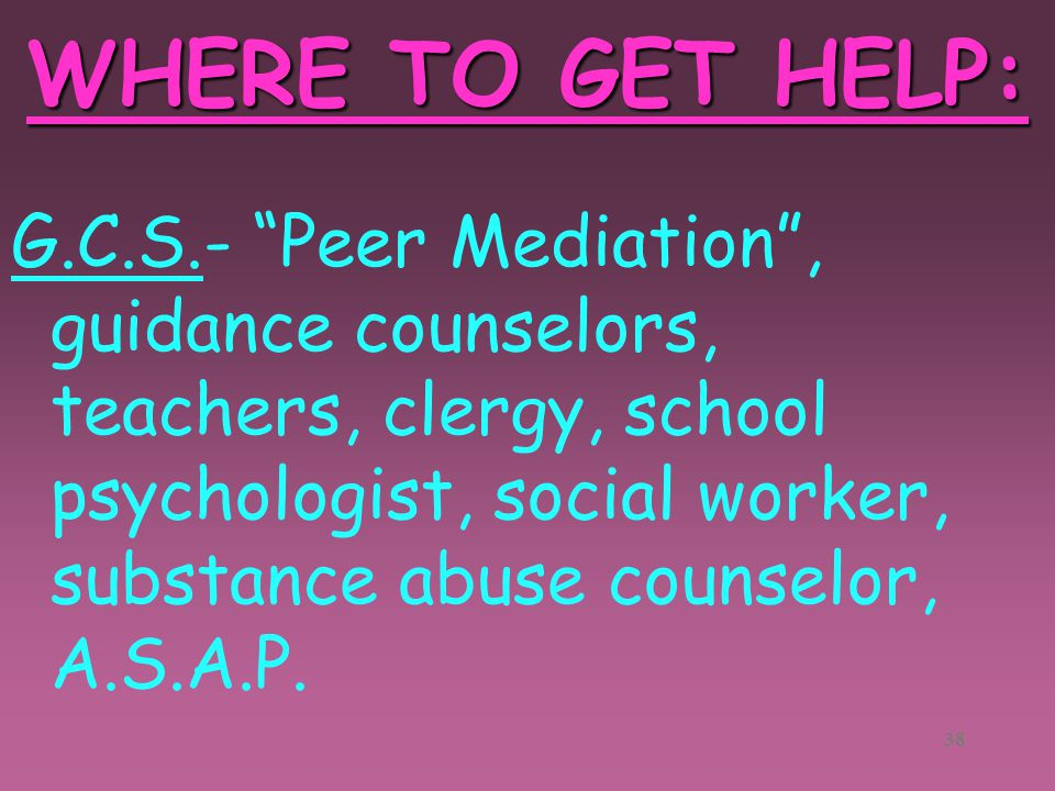 37 Private Practice- outpatient counseling. WHERE TO GET HELP:
