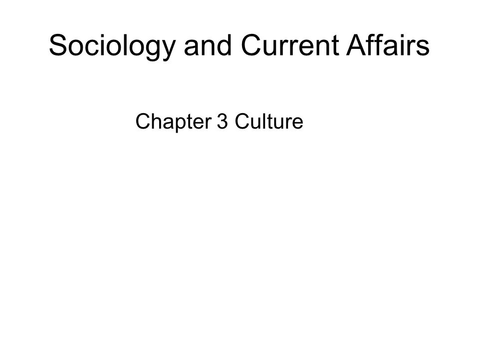 Sociology and Current Affairs Chapter 3 Culture