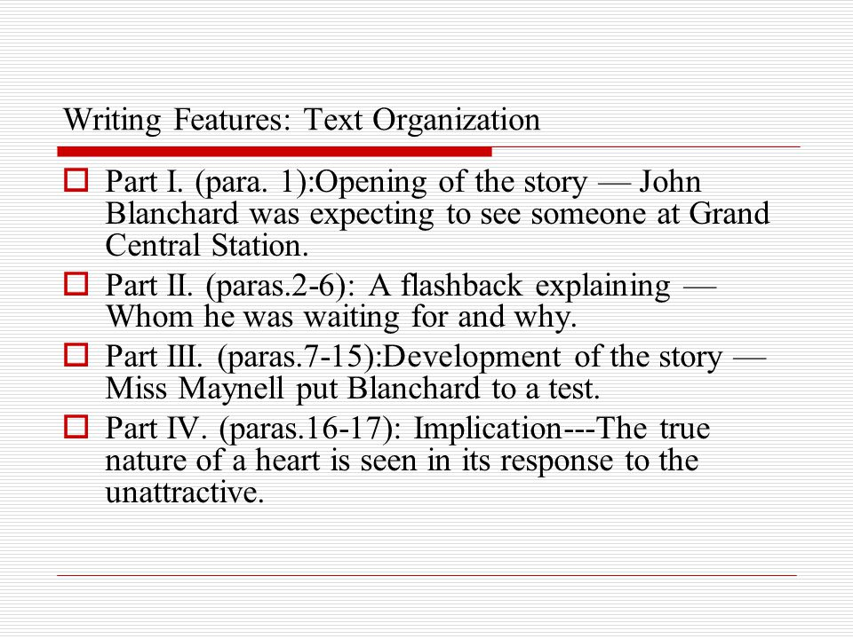 Writing Features: Text Organization  Part I. (para. 1):Opening of the story — John Blanchard was expecting to see someone at Grand Central Station. 