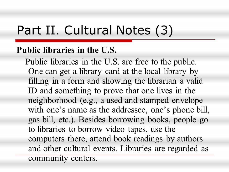 Part II. Cultural Notes (3) Public libraries in the U.S.
